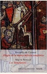 Papel ELOGIO DE LA NUEVA MILICIA TEMPLARIA/ LOS TEMPLARIOS