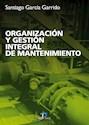 Libro Organizacion Y Gestion Integral De Mantenimiento