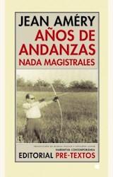 Papel AÑOS DE ANDANZAS NADA MAGISTRALES