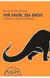 Papel POR FAVOR, SEA BREVE(ANTOLOGIA DE RELATOS HIPERBREVES)