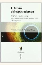 Papel FUTURO DEL ESPACIOTIEMPO (INTROD. R. PRICE) (T) (2003), EL