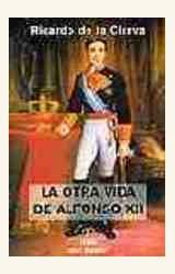 Papel OTRA VIDA DE ALFONSO XII, LA