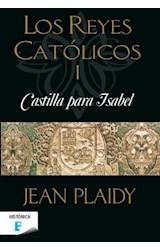 E-book Castilla para Isabel (Los Reyes Católicos 1)
