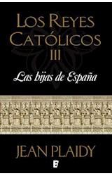 E-book Las hijas de España (Los Reyes Católicos 3)