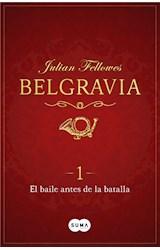E-book El baile antes de la batalla (Belgravia 1)