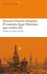 E-book El maestro Juan Martínez que estaba allí