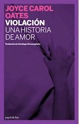 Papel VIOLACION. UNA HISTORIA DE AMOR