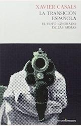 Papel LA TRANSICION ESPAÑOLA. EL VOTO IGNORADO DE LAS ARMAS