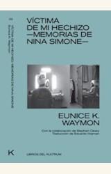 Papel VÍCTIMA DE MI HECHIZO. MEMORIAS DE NINA SIMONE
