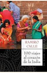 Papel 100 VIAJES AL CORAZON DE LA INDIA
