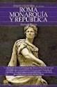 Libro 1. Breve Historia De La Antigua Roma  Monarquia Y Republica