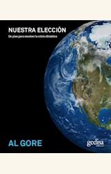 Papel NUESTRA ELECCION. UN PLAN PARA RESOLVER LA CRISIS CLIMATICA