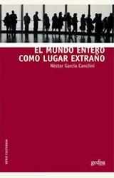 Papel EL MUNDO ENTERO COMO LUGAR EXTRAÑO