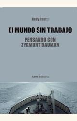 Papel EL MUNDO SIN TRABAJO. PENSANDO CON ZYGMUNT BAUMAN