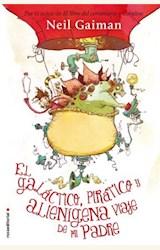 Papel EL GALACTICO, PIRATICO Y ALIENIGENA VIAJE DE MI PADRE