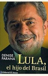 Papel LULA, EL HIJO DEL BRASIL