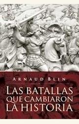 Papel LAS BATALLAS QUE CAMBIARON LA HISTORIA