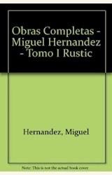 Papel OBRAS COMPLETAS M.HERNANDEZ T.I (RUSTICA)