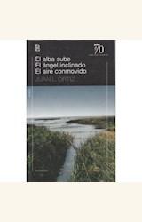 Papel EL ALBA SUBE / EL ANGEL INCLINADO / EL AIRE CONMOVIDO