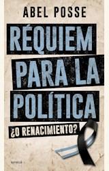Papel REQUIEM PARA LA POLITICA ¿O RENACIMIENTO?