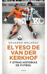 E-book El yeso de Van Der Kerkhof y otras historias de fútbol