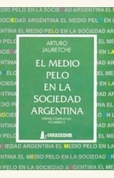 Papel EL MEDIO PELO EN LA SOCIEDAD ARGENTINA O.C.VOL.III