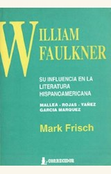 Papel WILLIAM FAULKNER, SU INFLUENCIA EN LA LITERATURA