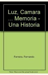 Papel LUZ, CAMARA... MEMORIA (UNA HISTORIA SOCIAL DEL CINE ARGENTI