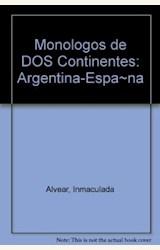 Papel MONOLOGOS DE DOS CONTINENTES (ARGENTINA-ESPAÑA)