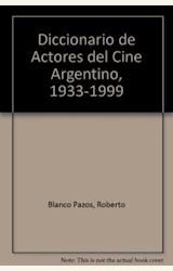 Papel DE GARDEL A NORMA ALEANDO, DICCIONARIO DE ACTORES DEL CINE ARGENTINO 1933-1999