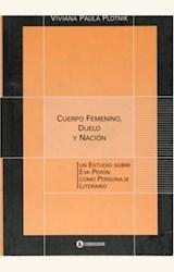 Papel CUERPO FEMENINO, DUELO Y NACION. UN ESTUDIO SOBRE 1A.ED