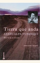 Papel TIERRA QUE ANDA: ATAHUALPA YUPANQUI. HISTORIA DE UN TROVADOR