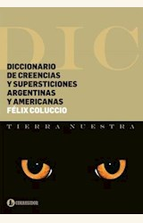 Papel DICCIONARIO DE CREENCIAS Y SUPERSTICIONES ARGENTINAS Y AMERICANAS