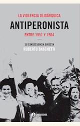 Papel LA VIOLENCIA OLIGARQUICA ANTIPERONISTA ENTRE 1951 Y 1964