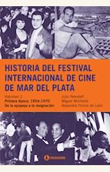 Papel HISTORIA DEL FESTIVAL INTERNACIONAL DE CINE DE MAR DEL PLATA (VOL I )