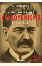 Papel LAS ESTRATEGIAS DE PODER DEL YRIGOYENISMO