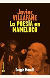 Papel JAVIER VILLAFAÑE, LA POESIA EN MAMELUCO