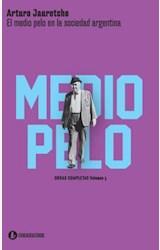 Papel EL MEDIO PELO EN LA SOCIEDAD ARGENTINA - OBRAS COMPLETAS VOL III