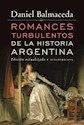 Libro Romances Turbulentos De La Historia Argentina