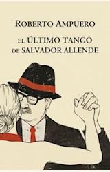 Papel EL ULTIMO TANGO DE SALVADOR ALLENDE
