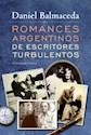 Libro Romances Argentinos De Escritores Turbulentos