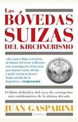 Papel LAS BOVEDAS SUIZAS DEL KIRCHNERISMO