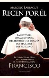 Papel RECEN POR EL. LA HISTORIA JAMAS CONTADA DEL HOMBRE QUE DESAFIA LOS SECRETOS DEL VATICANO