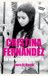 Papel CRISTINA FERNANDEZ, LA VERDADERA HISTORIA