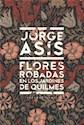Libro Flores Robadas En El Jardin De Quilmes