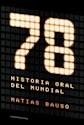 Libro 78 : Una Historia Oral Del Mundial
