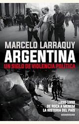 Papel ARGENTINA. UN SIGLO DE VIOLENCIA POLITICA
