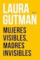 Libro Mujeres Visibles , Madres Invisibles