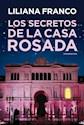 Libro Los Secretos De La Casa Rosada
