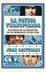 Papel LA PATRIA TRANSPIRADA (NUEVA EDICIÓN)